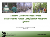 Eastern Ontario Model Forest - Private Land Forest Certification Program Update