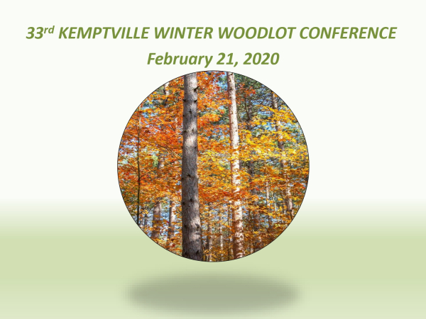 February 2020 Kemptville Winter Woodlot Conference Presentations: